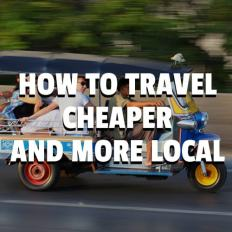 how to travel cheaper and more local
